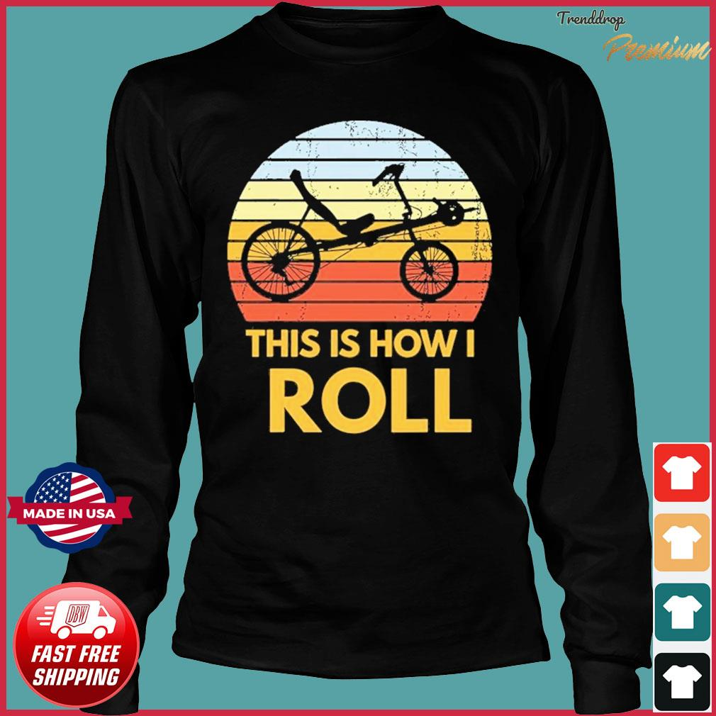 Bike This Is How I Roll Vintage Retro Shirt Long Sleeve