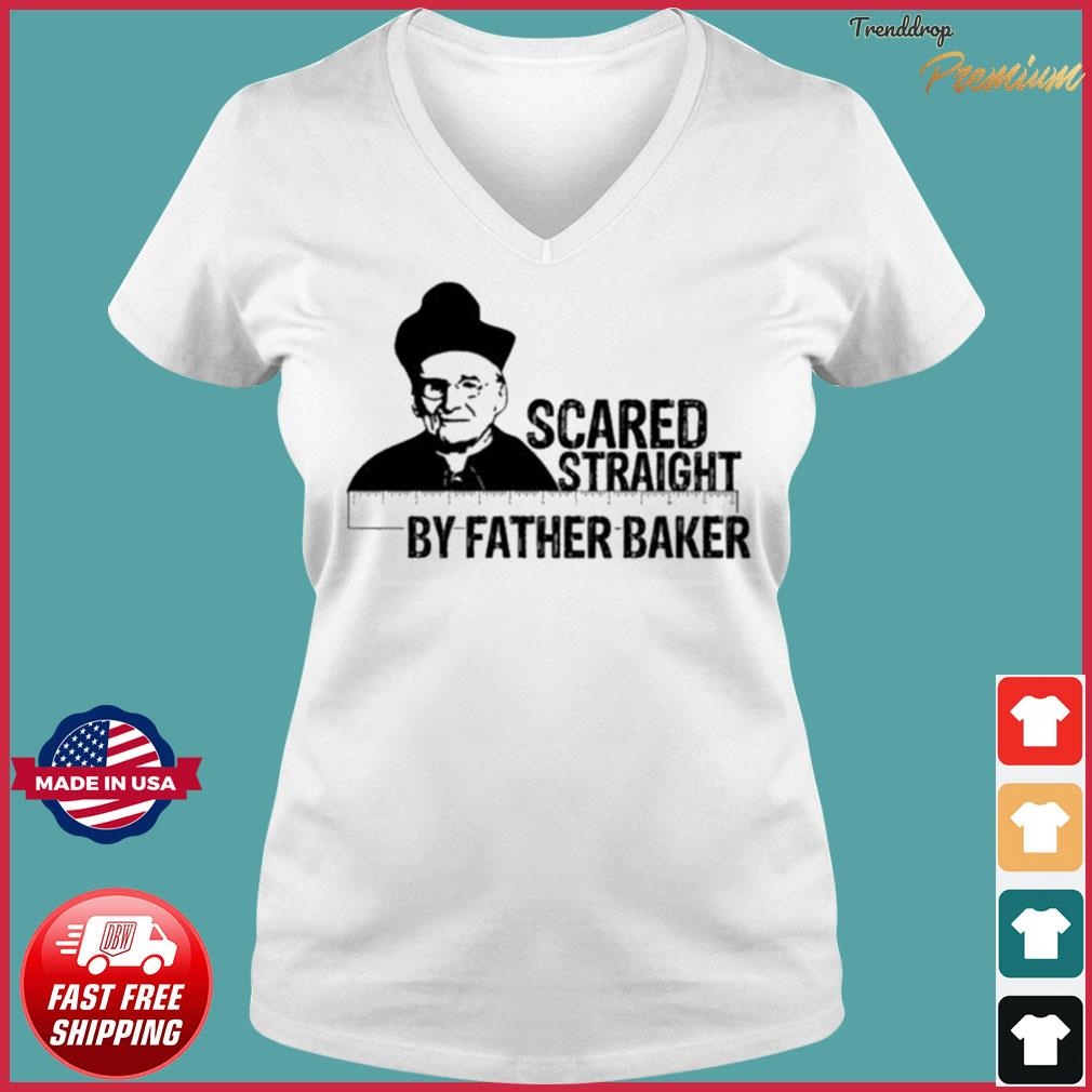 Nelson Baker Scared Straight By Father Baker Shirt Ladies V-neck Tee