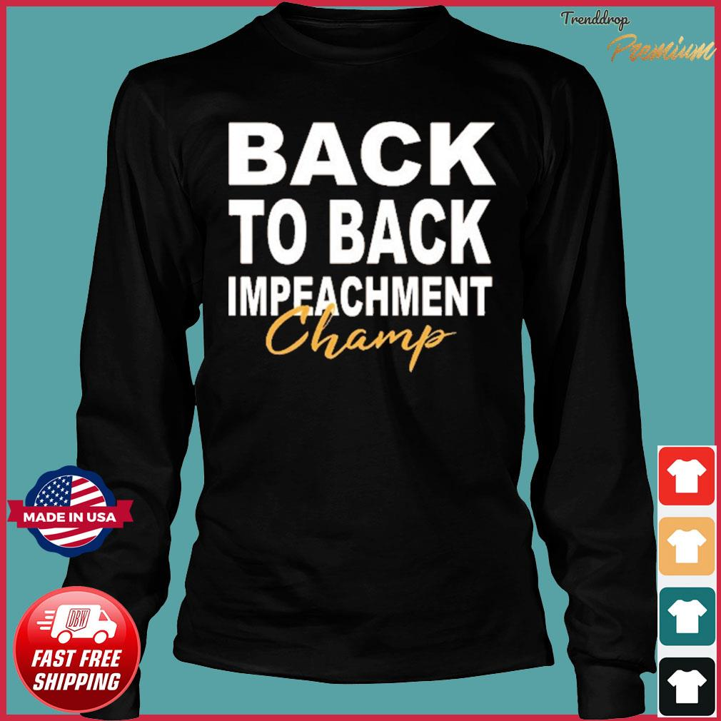 Official back to back impeachment champ Donald Trump tee s Long Sleeve