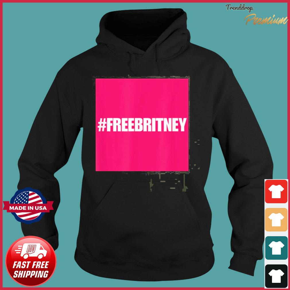 Official Free Britney #freebritney apparel is perfect for Britney supporters T-Shirt Hoodie