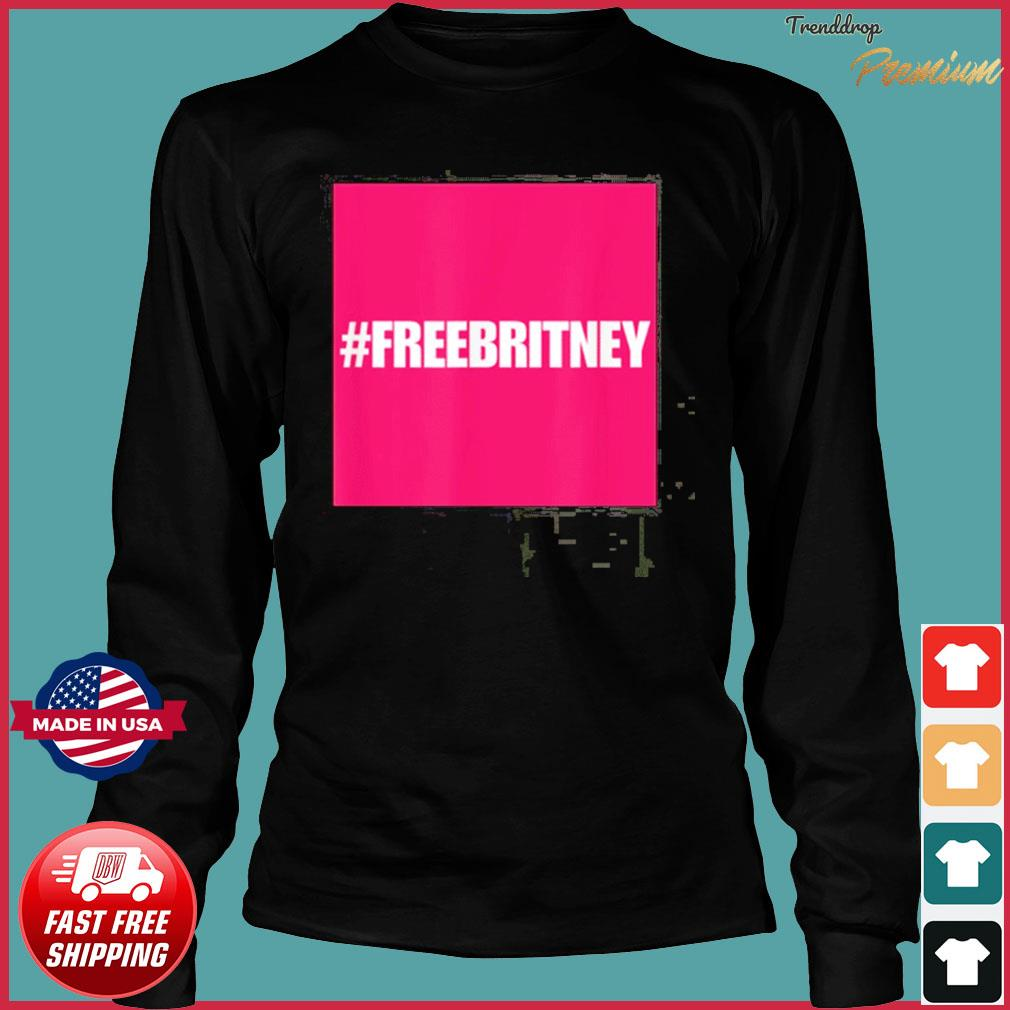 Official Free Britney #freebritney apparel is perfect for Britney supporters T-Shirt Long Sleeve