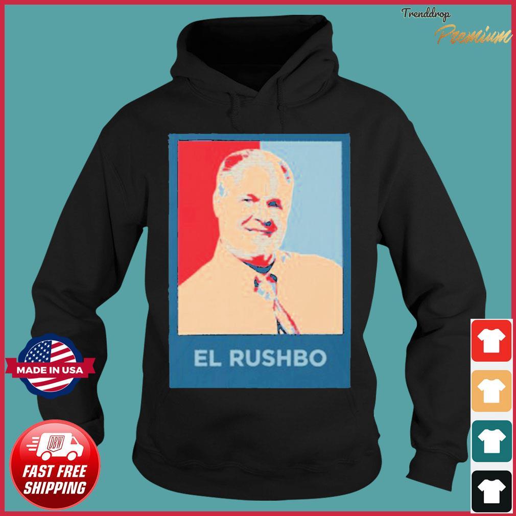 Rush Limbaugh El Rushbo Shirt Hoodie