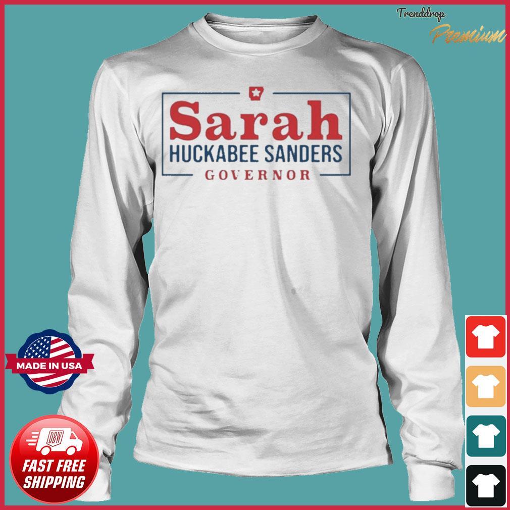 Sarah Huckabee Sanders Governor Shirt Long Sleeve