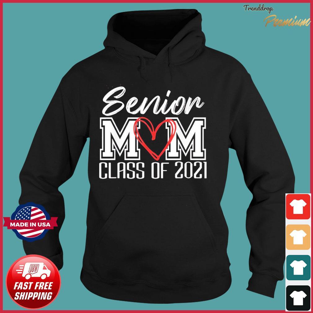 Senior Mom Class Of 2021 Grad Top Graduation Gift For Moms T-Shirt Hoodie