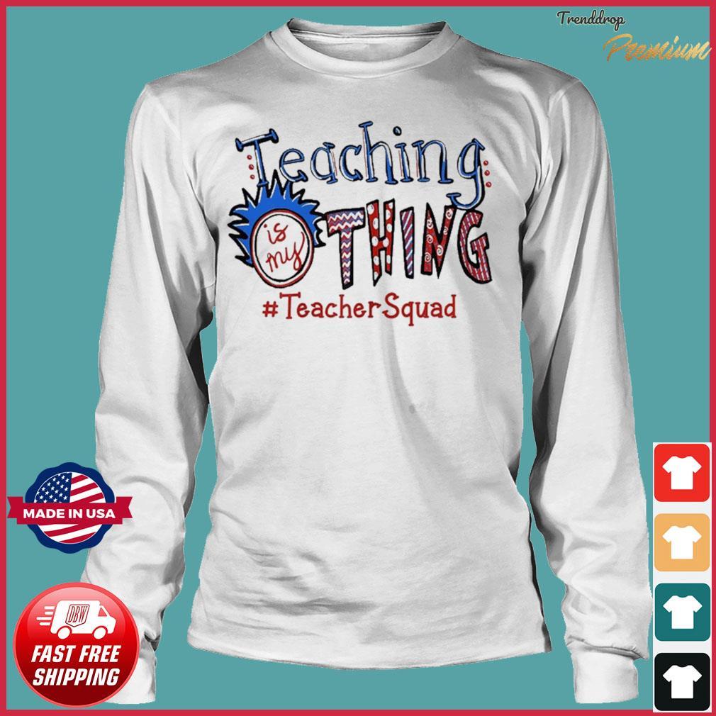 Teaching is my thing teacher squad T-Shirt Long Sleeve