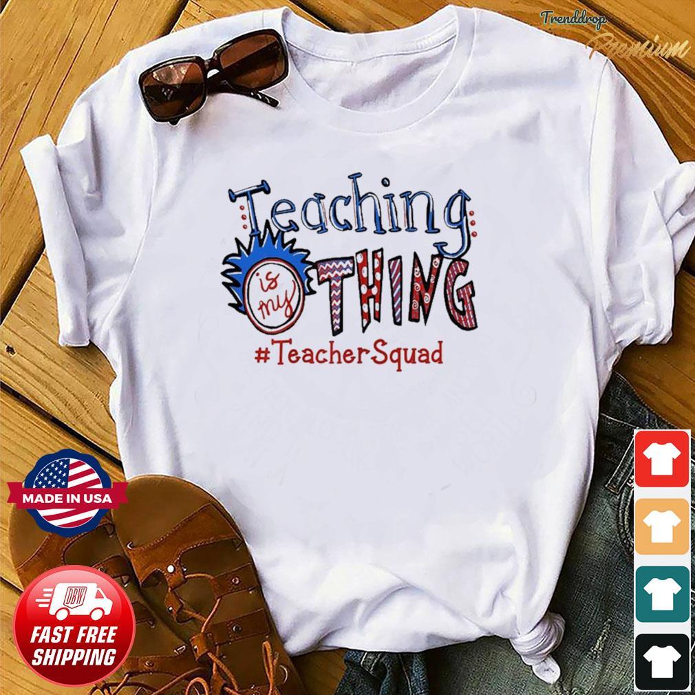 Teaching is my thing teacher squad T-Shirt