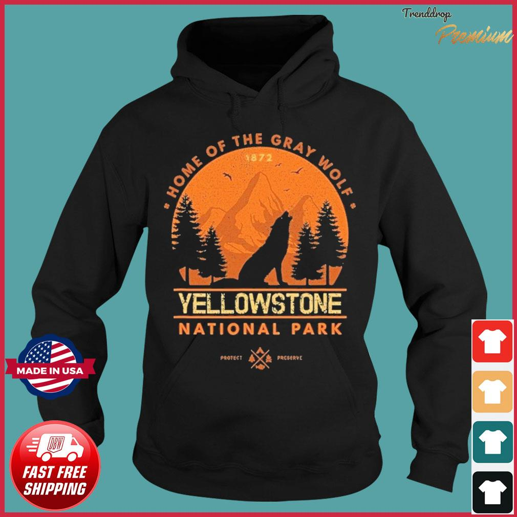 The Yellowstone National Park Home Of The Gray Wolf Shirt Hoodie