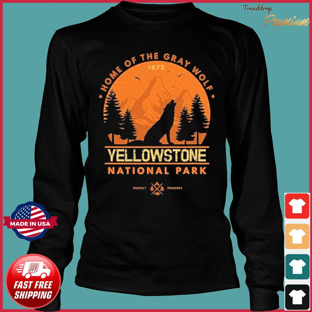 The Yellowstone National Park Home Of The Gray Wolf Shirt Long Sleeve