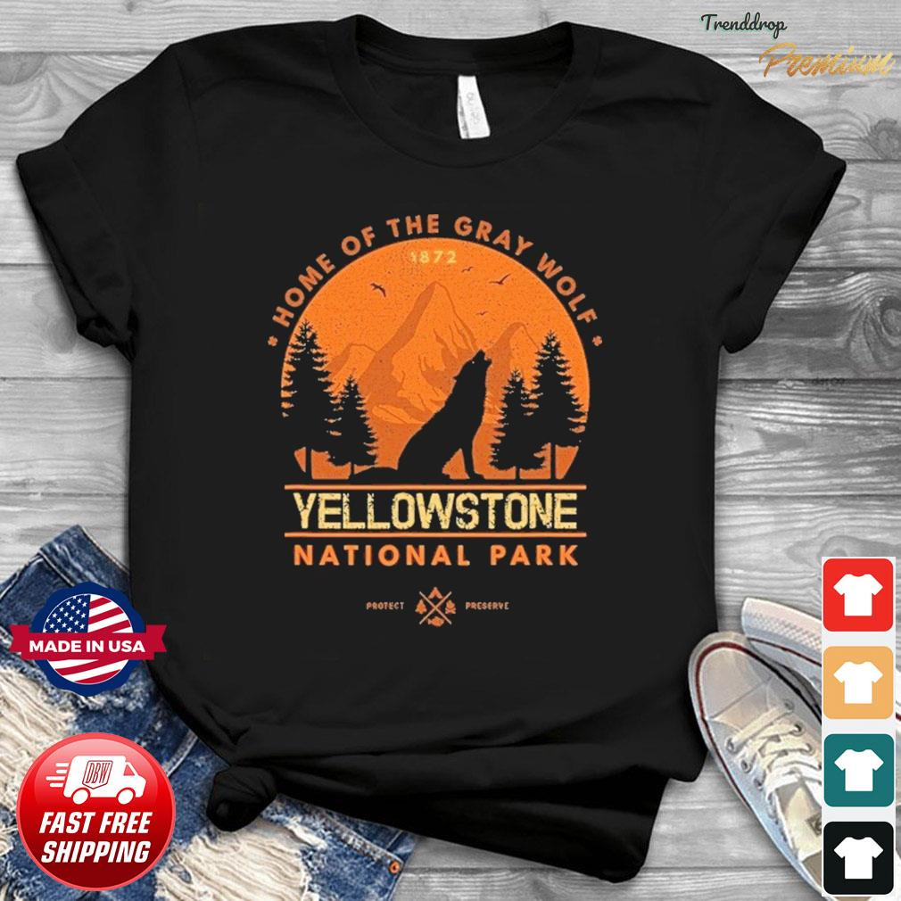 The Yellowstone National Park Home Of The Gray Wolf Shirt