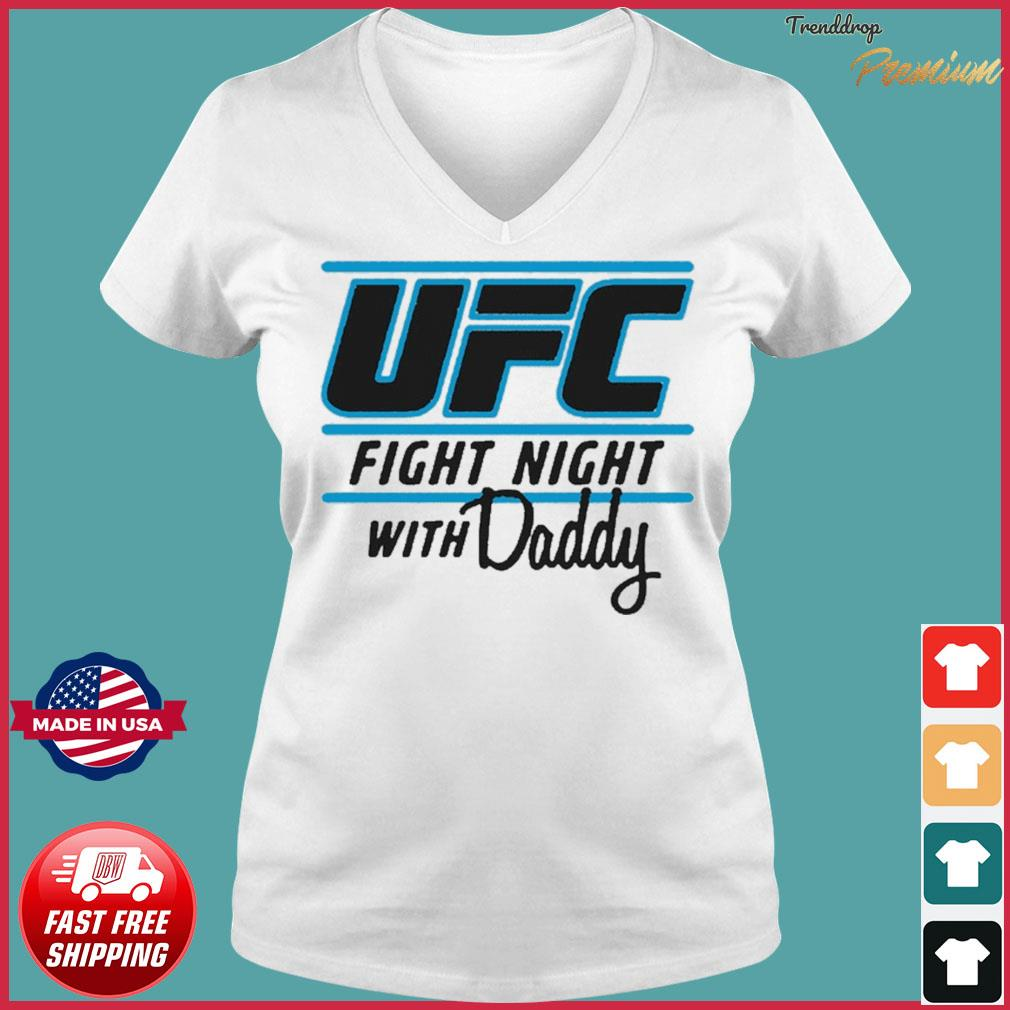 UFC Fight Night With My Daddy T-s Ladies V-neck Tee
