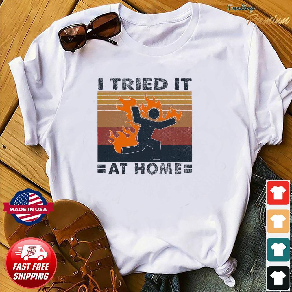 I Tried It At Home Vintage Retro Shirt