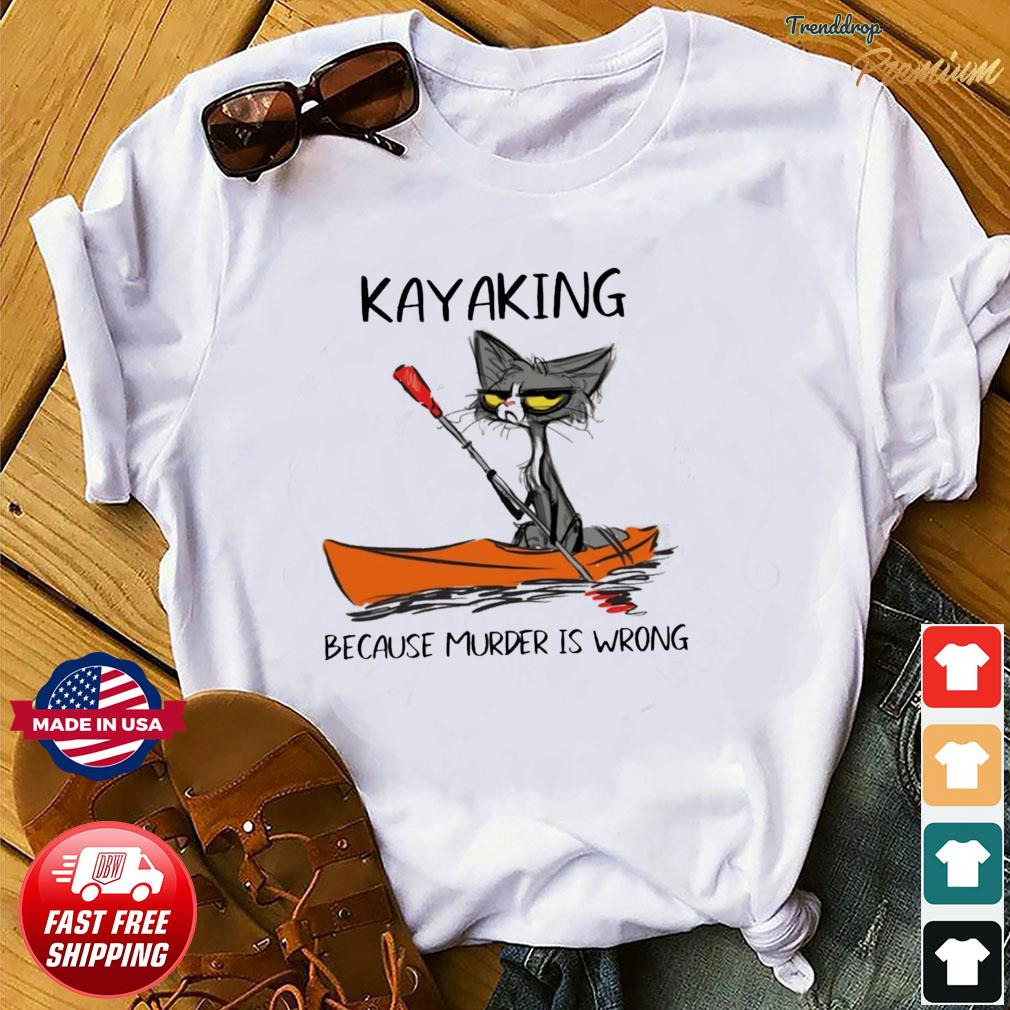 Official Black Cat Kayaking Because Murder Is Wrong Shirt