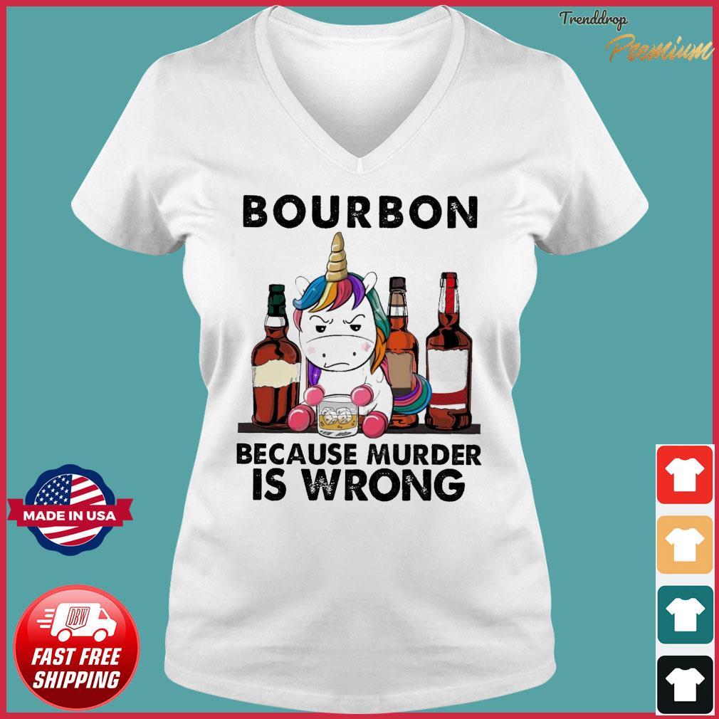 Unicorn Drink Bourbon Because Murder Is Wrong Shirt Ladies V-neck Tee