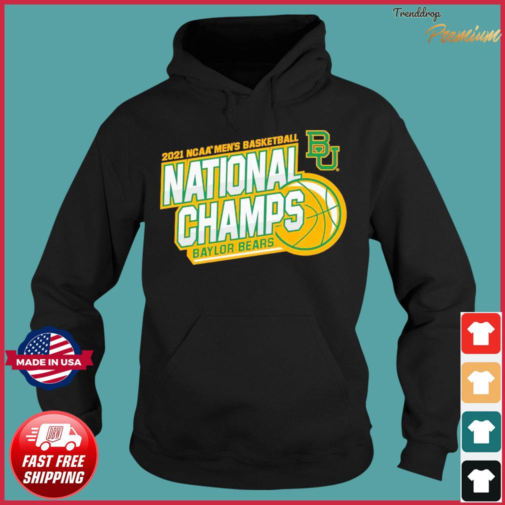 Official BU Baylor Bears 2021 NCAA Men's Basketball National Champions Shirt Hoodie