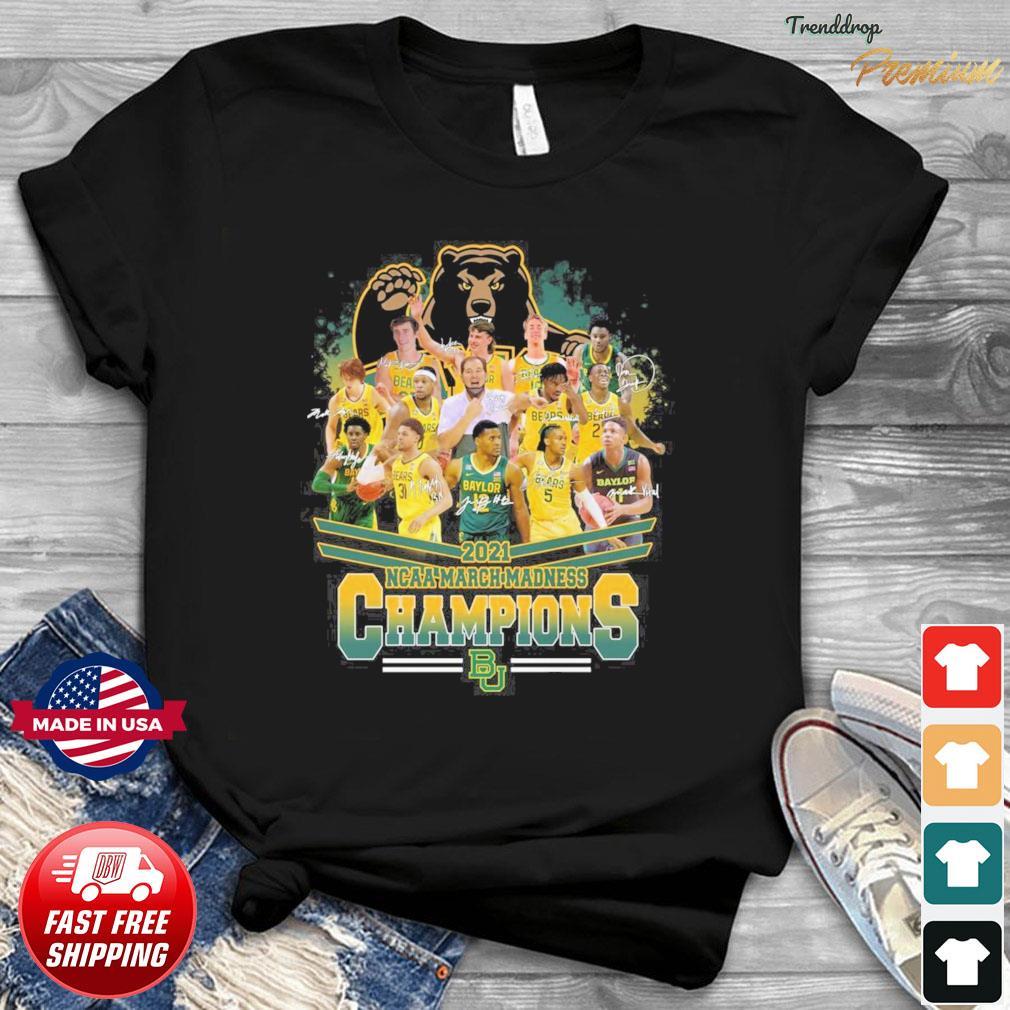 Baylor Bears Basketball Teams 2021 NCAA March Madness Champions Signatures Shirt