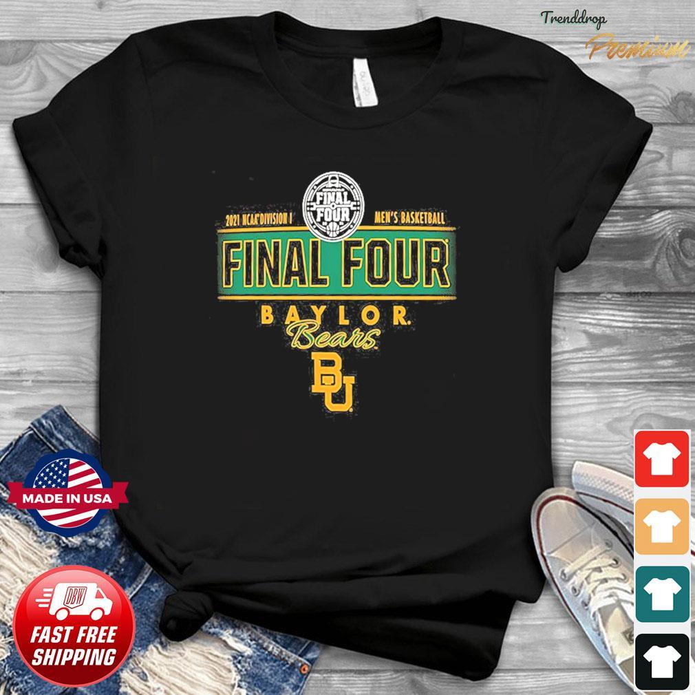 2021 NCAA Divisions Men's Basketball Final Four Baylor Bears BU shirt
