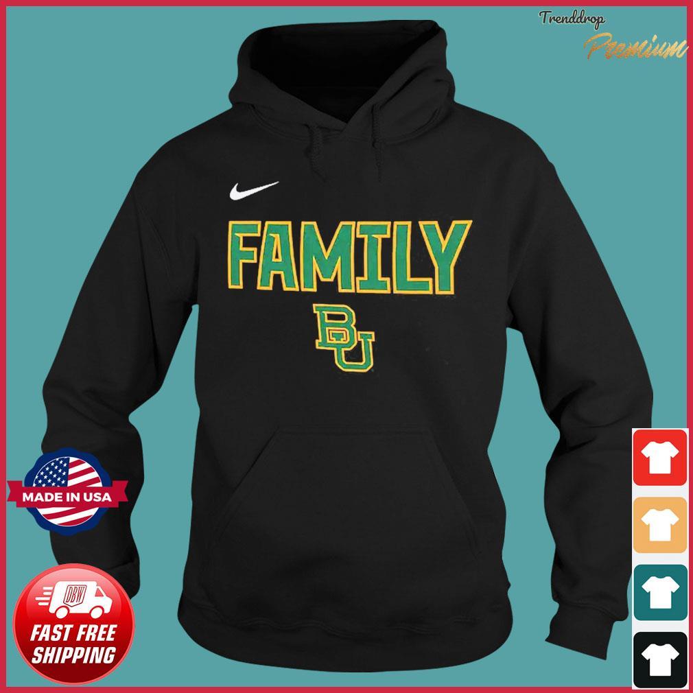 Nike BU Baylor Bears 2021 NCAA Men's Basketball Tournament March Madness Final Four Bound Family Legend Shirt Hoodie