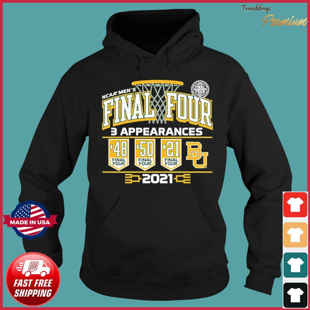 Baylor Bears 2021 NCAA Men's Basketball Final Four With 3 Appearances 1948 1950 2021 Shirt Hoodie
