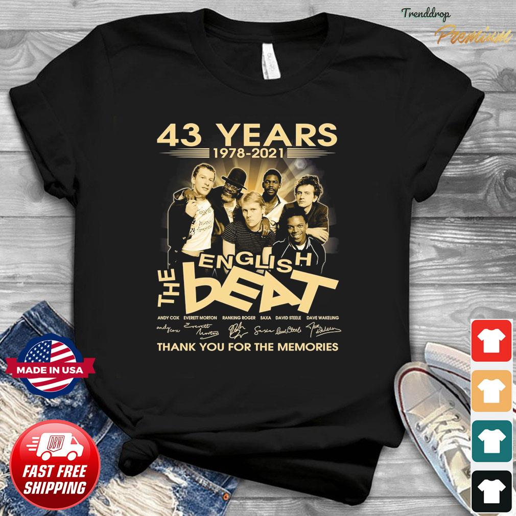 Official 43 Years 1978 2021 The English Beat Signatures Thank You For The Memories Shirt