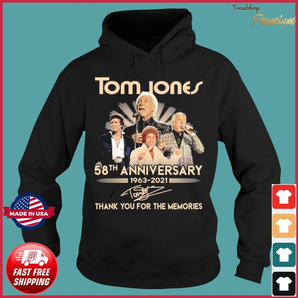 Official 58 Anniversary 1963 2021 Of The Tom Jones Signatures Thank You For The Memories Shirt Hoodie