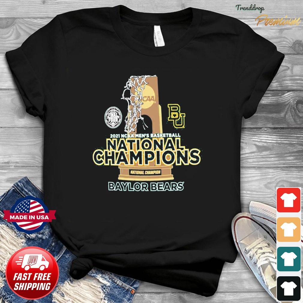 Official BU Baylor Bears National Champions Cup 2021 NCAA Men's Basketball Final Four Shirt