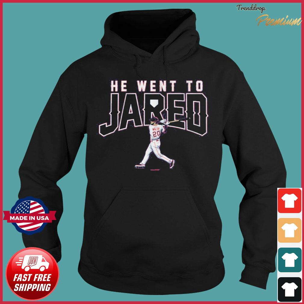 Official Jared Walsh He Went to Jared Shirt Hoodie