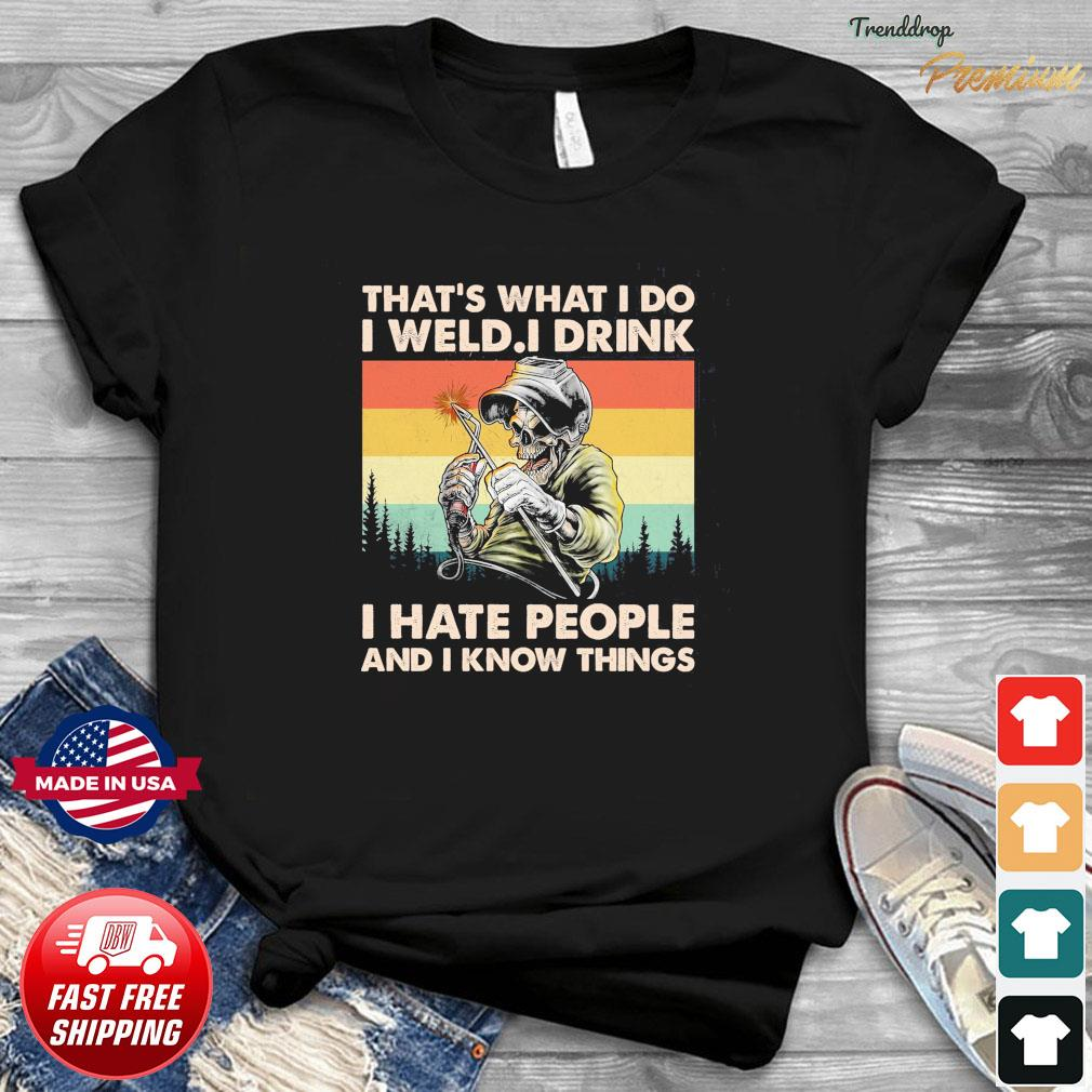 Skull Grinning That's What I Do I Drink I Hate People And I Know Things Vintage Shirt