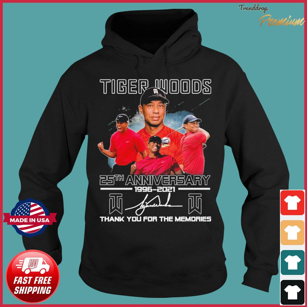 Tiger Wood 25th Anniversary 1996 2021 Signature Thank You For The Memories Shirt Hoodie