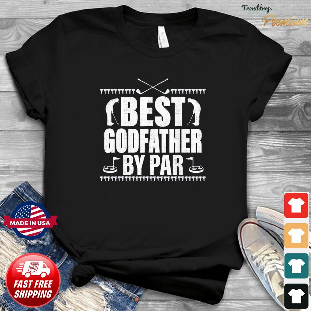 Best Godfather By Par Father's Day Golf Lover Golfer T-Shirt
