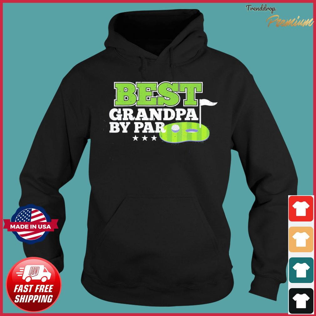 Best Grandpa By Par Father's Day Golf Sports Lover Grandpa T-Shirt Hoodie