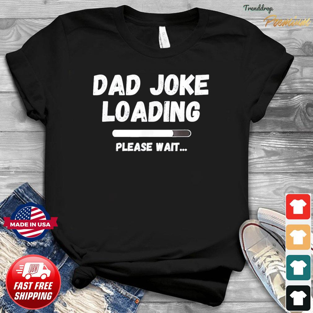 Dad Joke Loading New Daddy Father's Day T-Shirt