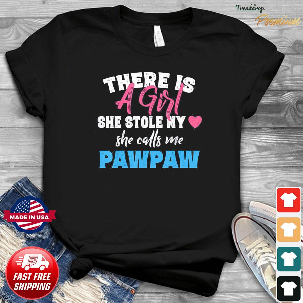 Father's Day Girl She Calls Me Pawpaw Grandpa T-Shirt