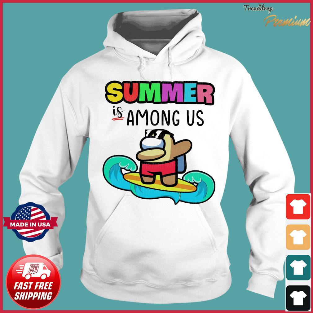 Official Summer Is Among Us Dabbing And Surfing Shirt Hoodie
