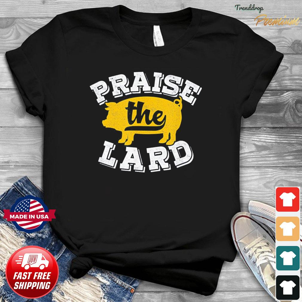 Pig Praise The Lard Barbecue Fathers Day T-shirt