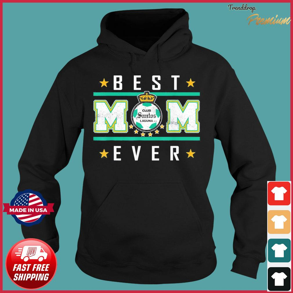 Santos Laguna Best Mom Ever Happy Mother's Day T-Shirt Hoodie