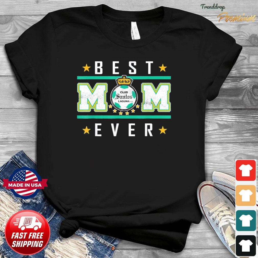 Santos Laguna Best Mom Ever Happy Mother's Day T-Shirt