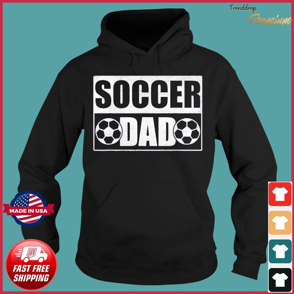 Soccer Dad Father's Day T-Shirt Hoodie