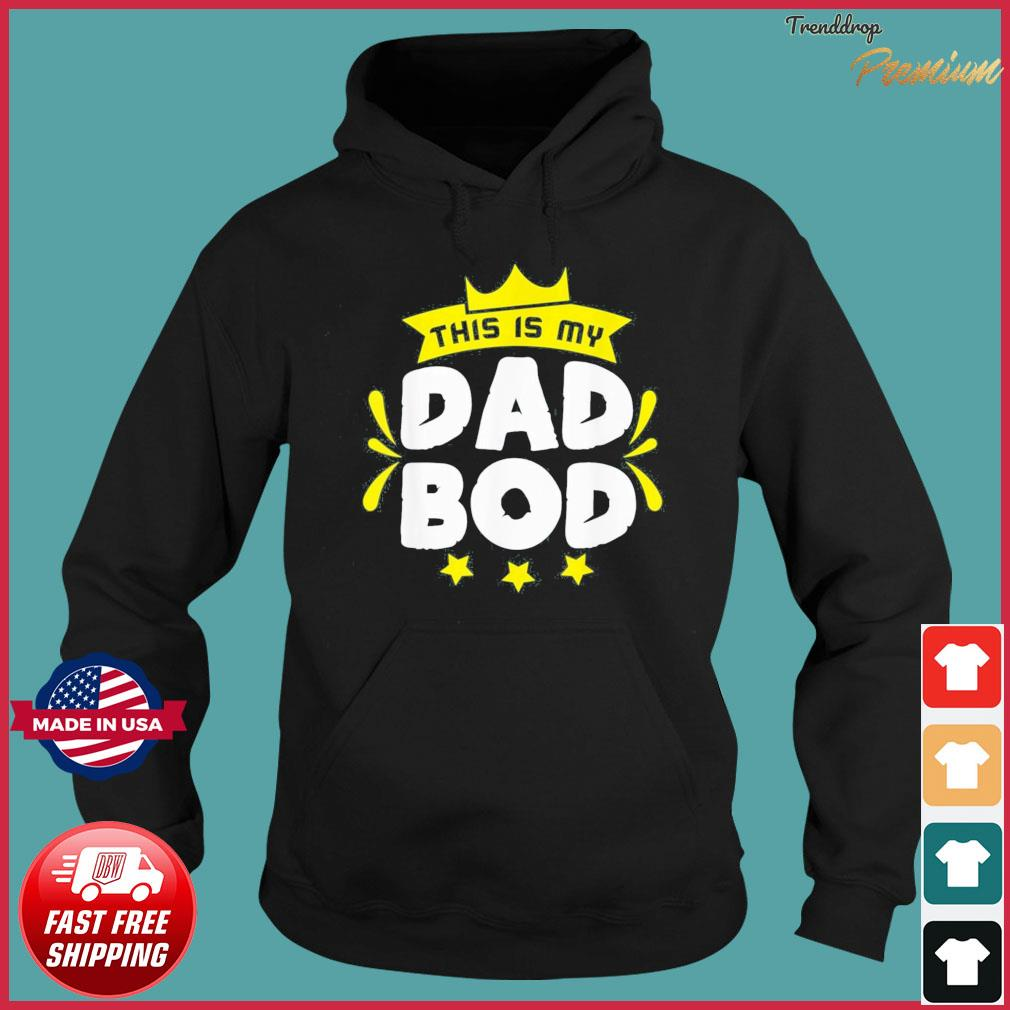 This is my Dad Bod Father Day T-Shirt Hoodie