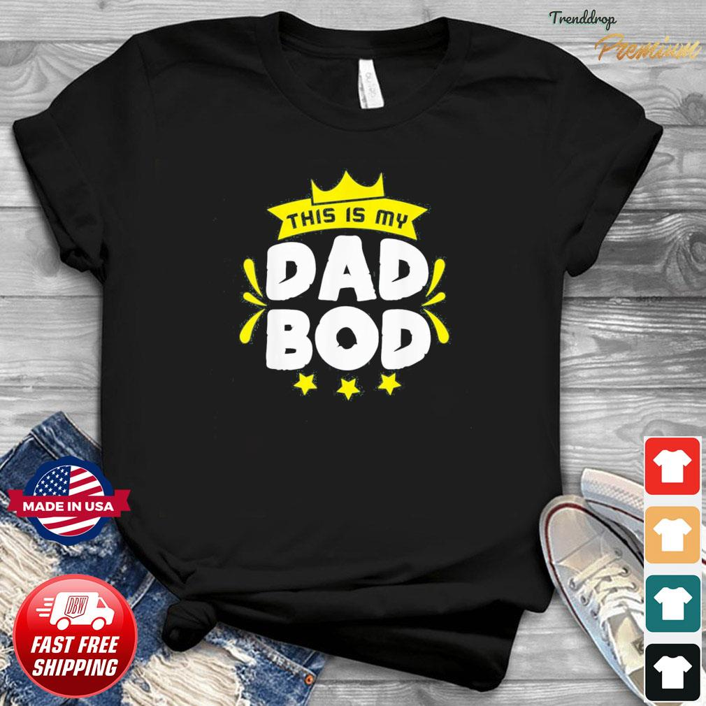 This is my Dad Bod Father Day T-Shirt
