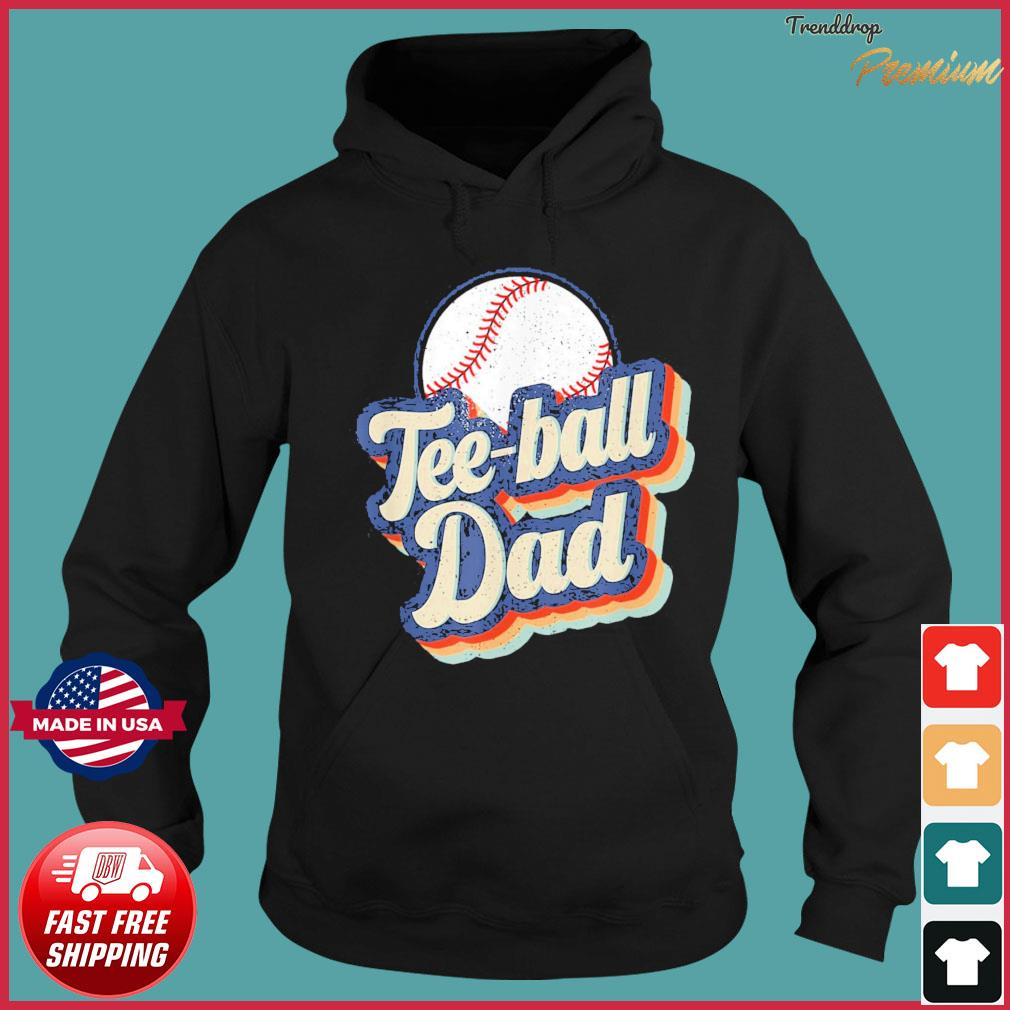 Vintage Teeball Dad Father's Day T-Shirt Hoodie
