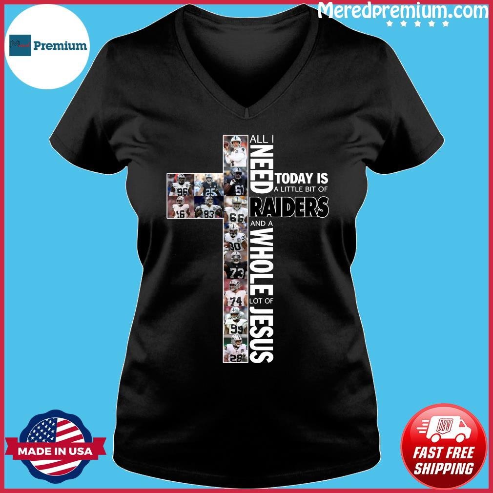 All Need Today Is A Little Bit Of Raider And A Whole Lot Of Jesus Shirt Ladies V-neck