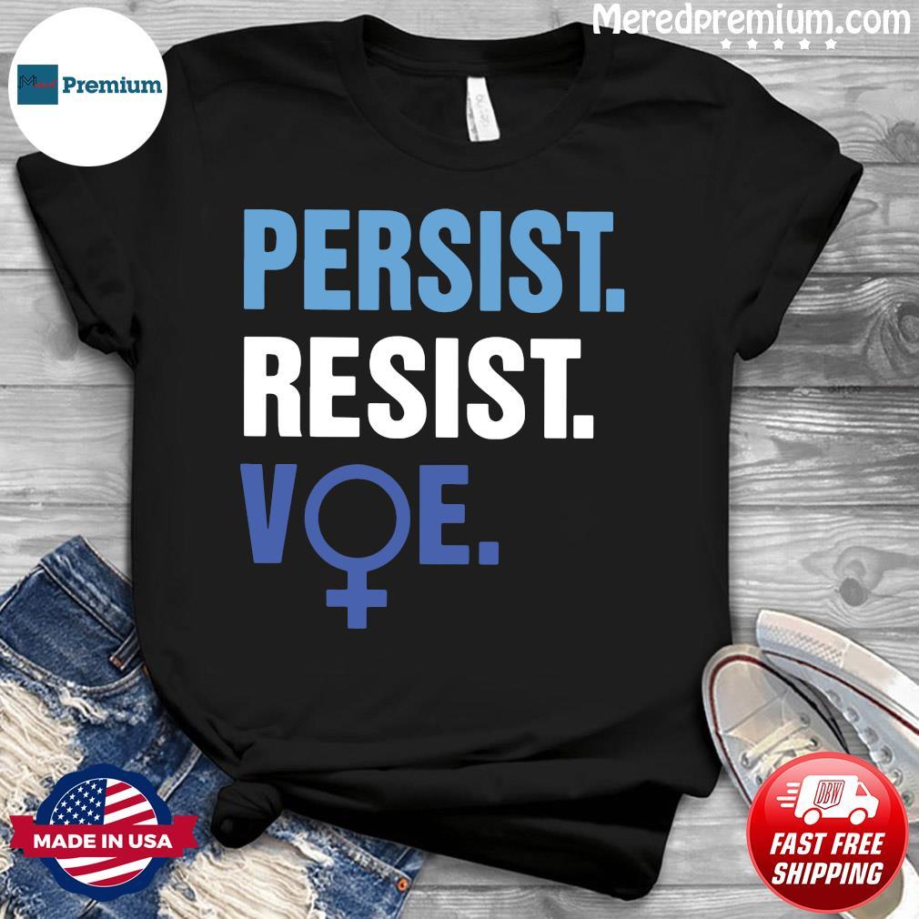 Persist Resist Voe Shirt