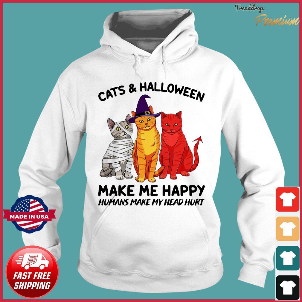 Cats and Halloween make me Happy humans make my head hurt s Hoodie