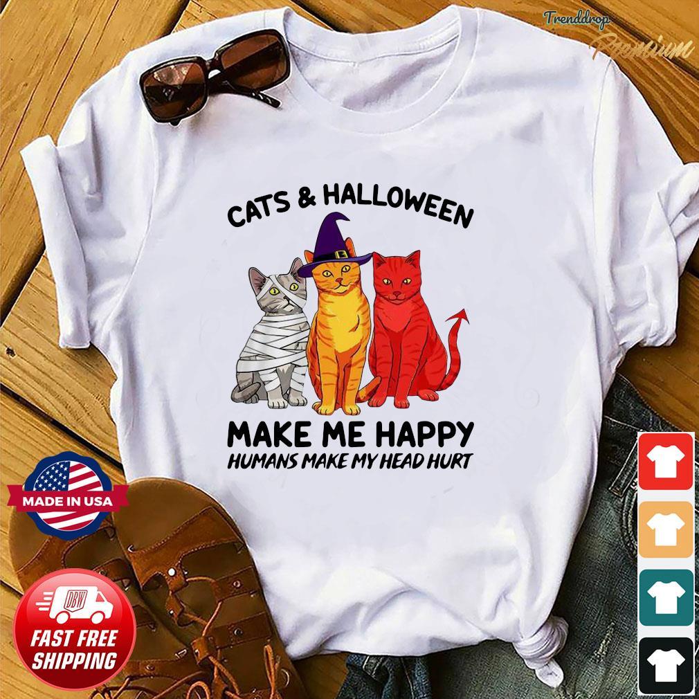 Cats and Halloween make me Happy humans make my head hurt shirt