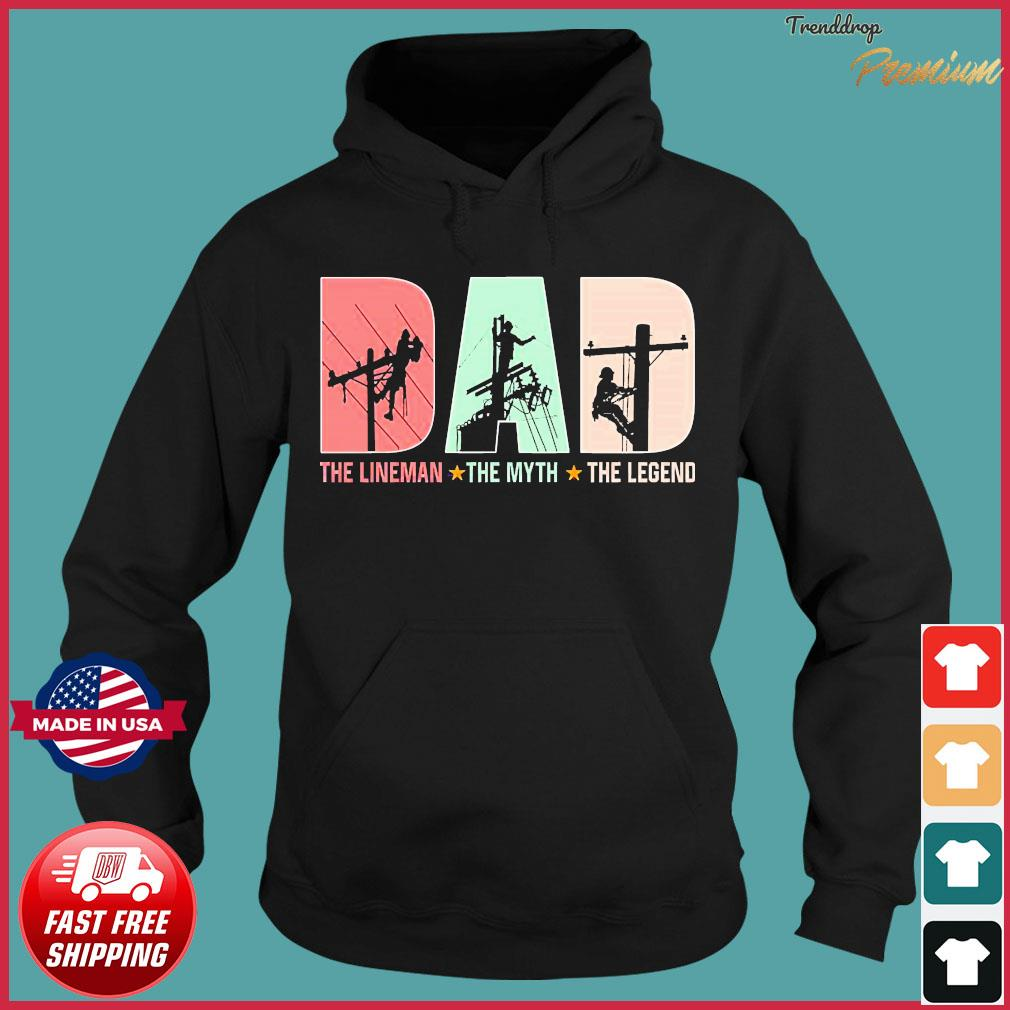 Dad The Lineman The Myth The Legend Father's Day 2020 Shirt Hoodie