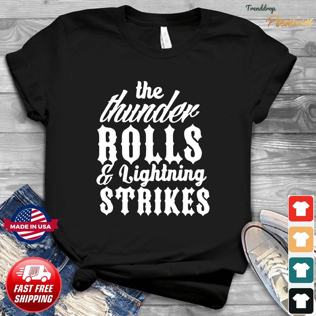 Garth Brooks Thunder Rolls And Lightning Strikes Shirt