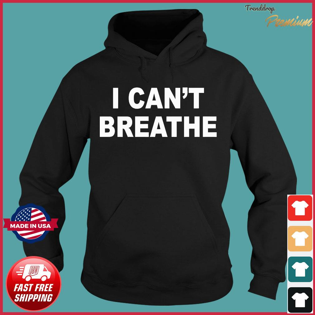I Can't Breathe Shirt Hoodie