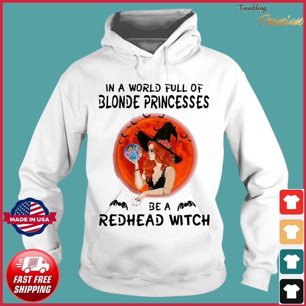 In a world full of blonde princesses be a redhead witch Halloween s Hoodie