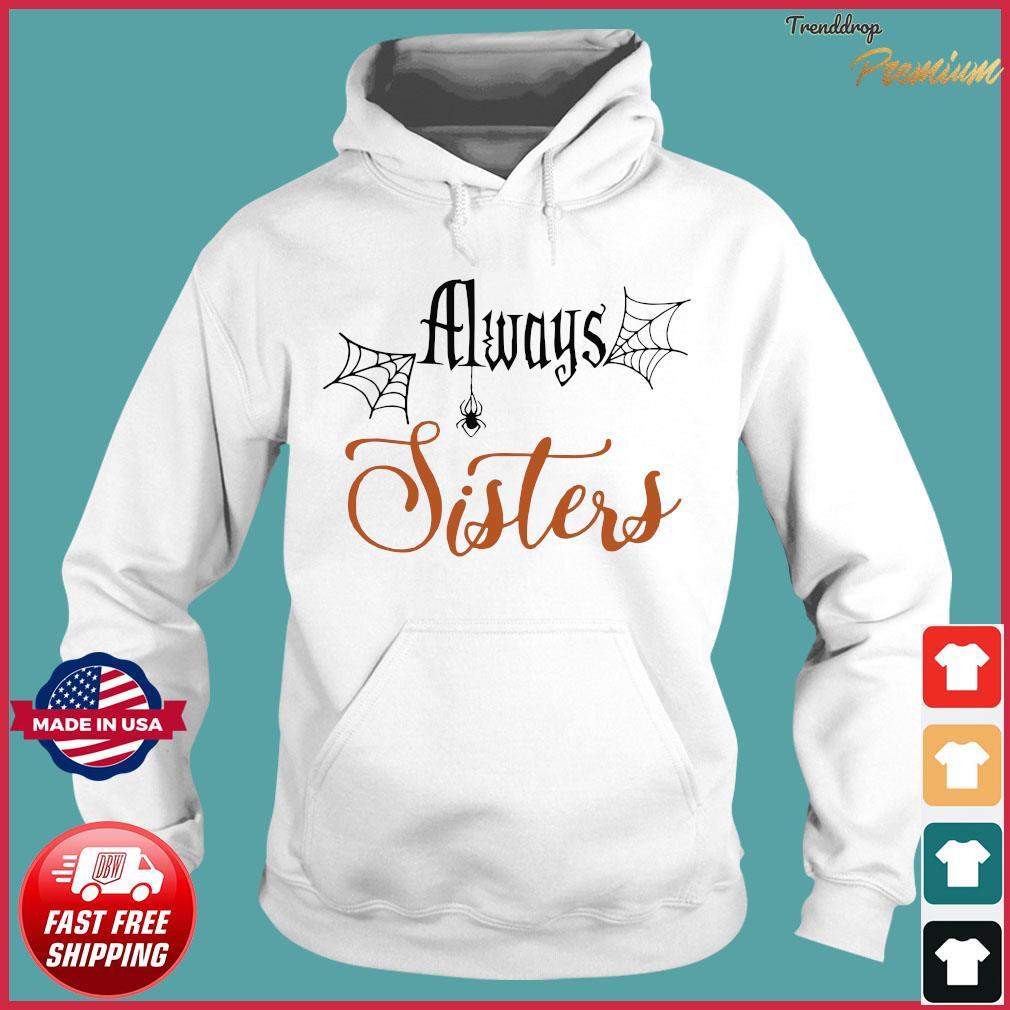 Offcial Always Sisters s Hoodie