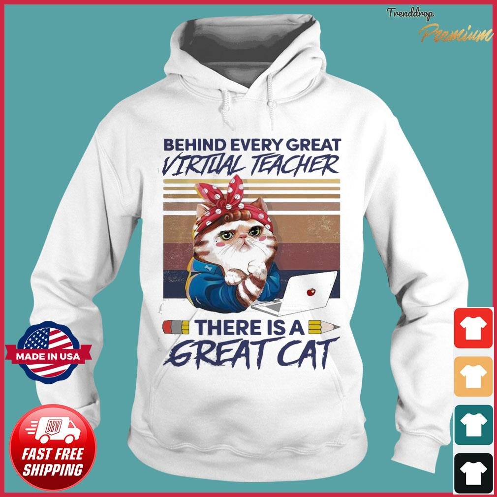 Offcial Behind Every Great Virtual Teacher There Is A Great Cat Shirt Hoodie
